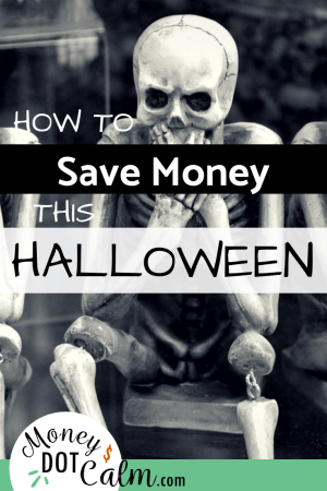 How to Save Money This Halloween by Money Dot Calm