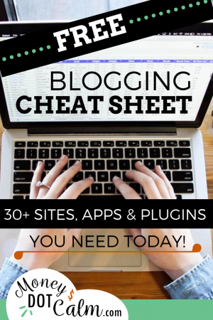 FREE Blogging Cheat Sheet - 30+ Sites, Apps & Plugins You Need to Try Today!