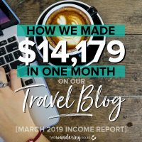 How We Made $14,179 in 1 Month On Our Travel Blog: Income Report March 2019